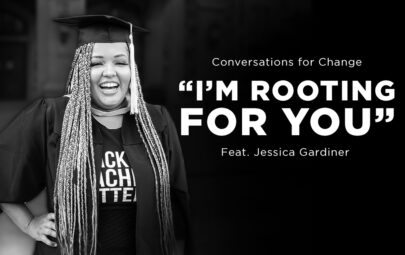 Conversations for Change: I'm Rooting For You