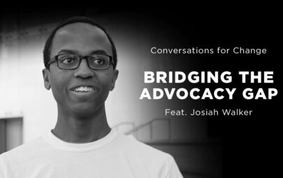 Conversations for Change feat. Josiah Walker
