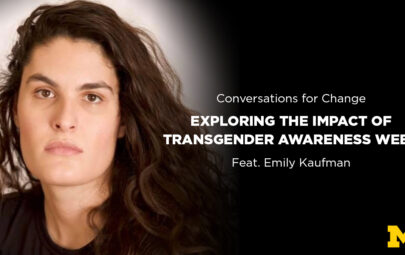Conversations for Change: Exploring the Impact of Transgender Awareness Week feat. Emily Kaufman