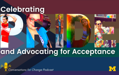 Celebrating Pride and Advocating for Acceptance. Conversations for Change.